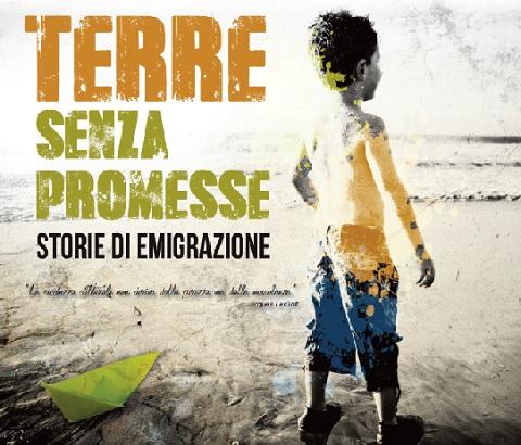 Terre senza promesse - storie di emigrazione 2014 (Cinema Italia)
